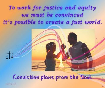 To work for justice and equity we must be convinced it is possible