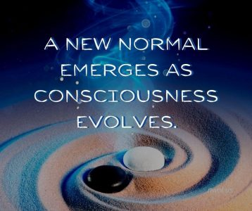 A new normal emerges as consciousness evolves