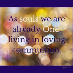 As souls we are already one