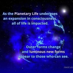 As the Planetary Life undergoes an expansion into greater consciousness