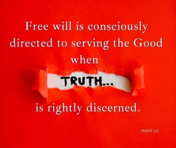 Free will is consciously directed to serving the Good