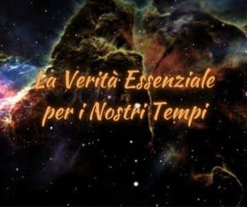 La Verità Essenziale per i Nostri Tempi
