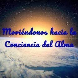 Moviéndonos hacia la Conciencia del Alma
