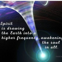 Spirit is drawing the Earth into a higher frequency