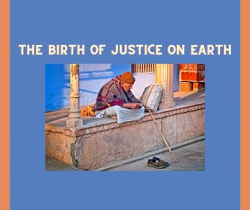 The Birth of Justice on Earth