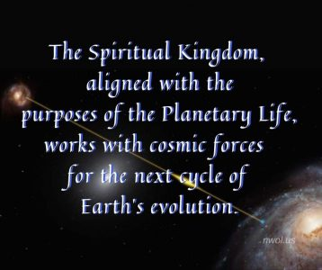 The Spiritual Kingdom works with cosmic forces
