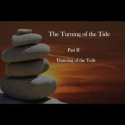 The Turning of the Tide II – Thinning of the Veils