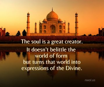The soul is a great creator