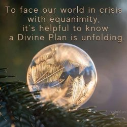 To face our world in crisis with equanimity