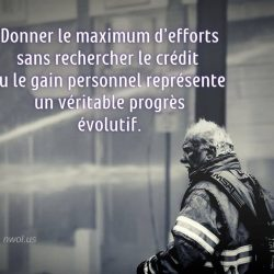Donner le maximum defforts