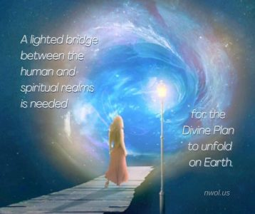 A lighted bridge between the human and spiritual realms is needed