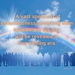 A vast spectrum of consciousness stretching from humanity to divinity
