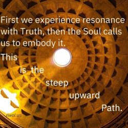 First we experience resonance with Truth