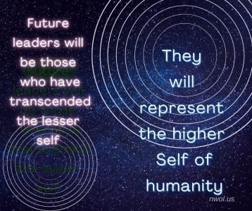 Future leaders will be those who have transcended the lesser self