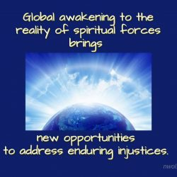 Global awakening to the reality of spiritual forces brings new opportunities