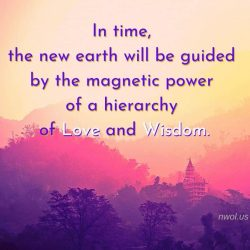 In time the new earth will be guided