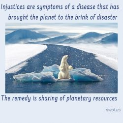 Injustices are symptoms of a disease