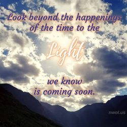 Look beyond the happenings of the time