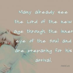 Many already see the Lord of the new age through the inner eye