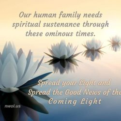 Our human family needs spiritual sustenance through these ominous times