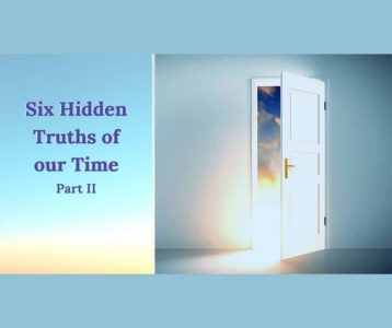 Six Hidden Truths of Our Time Part II