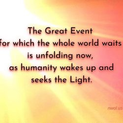 The Great Event for which the whole world waits is unfolding now