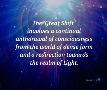 The Great Shift involves a continual withdrawal of consciousness from the world
