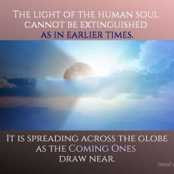 The light of the human soul cannot be extinguished as in earlier times