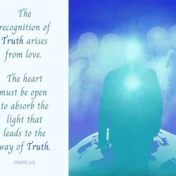 The recognition of Truth arises from love