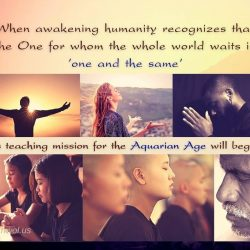 When awakening humanity recognizes that the One for whom the whole world waits